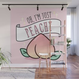 Oh, I'm just Peachy Wall Mural