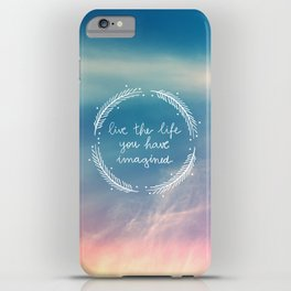 The Life You Have Imagined  iPhone Case