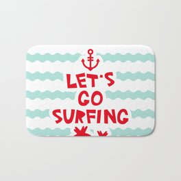 Lets go surfing Bath Mat