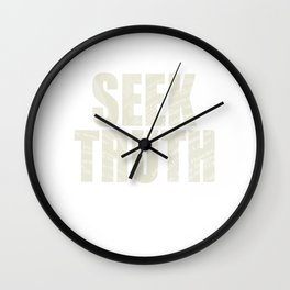 "Start the hunt of your adventurous faith with this extravagant tee with text ""Seek Truth"". Wall Clock"
