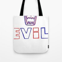 evil Tote Bags featuring Evil. by The Fort by The Smoking Roses!