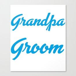 Grandpa Of The Groom Canvas Print