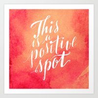 positive Art Prints featuring Positive by Raluca Ag