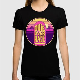 Ollie over hate T-shirt