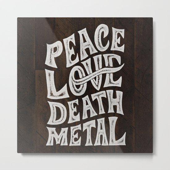 Peace Love Death Metal Metal Print