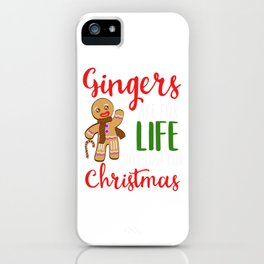 """Gingers Are For Life Not Just For Christmas"" Christmas Design For December 25th T-shirt Design iPhone Case"