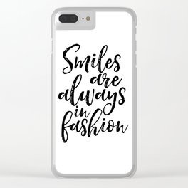 smiles are always in fashion, fashion quote,fashion print,smile quote,gift idea,fashion print,quotes Clear iPhone Case