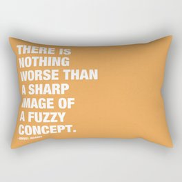 There is nothing worse than a sharp image of a fuzzy concept. Rectangular Pillow