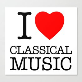 I Love Classical Music Canvas Print