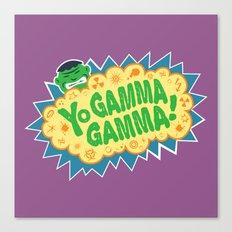 Yo Gamma Gamma!  Canvas Print