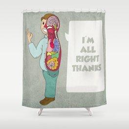 I'M ALLRIGHT Shower Curtain
