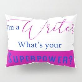 Writer Superpower Pillow Sham