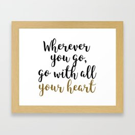 Wherever You Go Quote Home Decor Framed Art Print