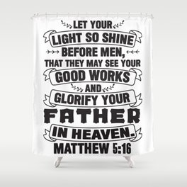 Matthew 5:16 Shower Curtain