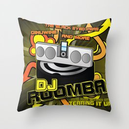 DJ Roomba: Back From the Dead and Tearing It Up! Throw Pillow