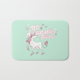 Unicorn says: No autographs please Bath Mat