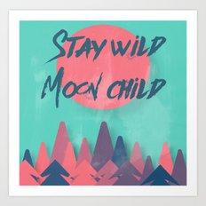 Stay wild moon child (tuscan sun) Art Print