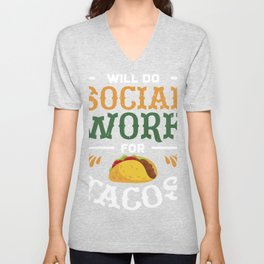 Fun Social Worker Will Do Social Work For Tacos Design product Unisex V-Neck