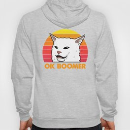 Woman Yelling At Table Dinner Funny Cat Ok Boomer Hoody