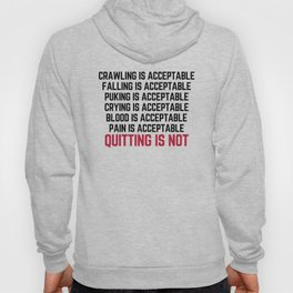 Crawling Is Acceptable Gym Quote Hoody