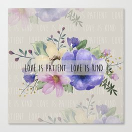 Love is Patient. Love is Kind. Canvas Print