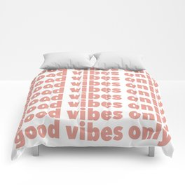 good vibes only, pink Comforters