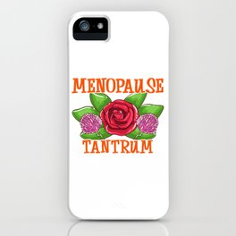 Cute Menopause Tantrum Funny Menopausal Women iPhone Case