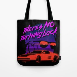 There's no turning back Tote Bag