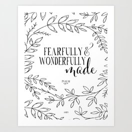 Fearfully and Wonderfully Made Art Print