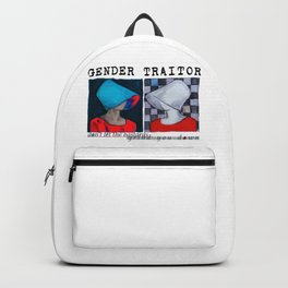 Gender Taitor / Don't let the bastards grind you down Backpack