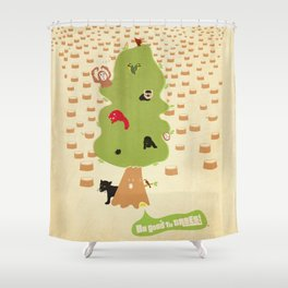 Be Good to Trees Shower Curtain