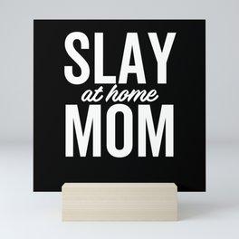 Slay At Home Mom Mini Art Print