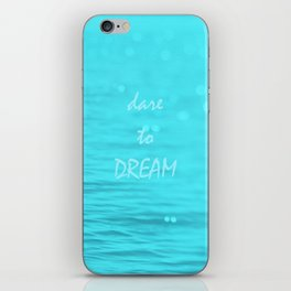Dare to Dream  iPhone Skin