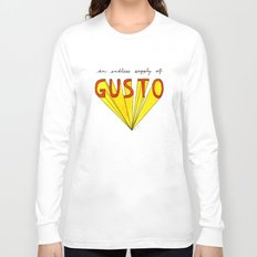 an endless supply of gusto Long Sleeve T-shirt