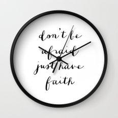 HAVE FAITH - B & W Wall Clock