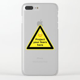 Project your fears here - danger road sign T-shirt Clear iPhone Case