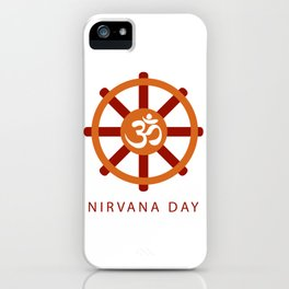 Buddhist celebration of Nirvana Day- A day which means Enlightenment after death, Enlightenment without remainder, Enlightenment without residue iPhone Case