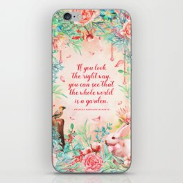 The whole world is a garden iPhone Skin