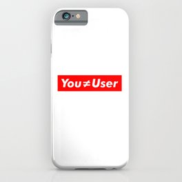You Are Not The User - UX Design iPhone Case