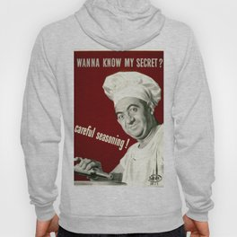 WANNA KNOW MY SECRET? CAREFUL SEASONING Hoody