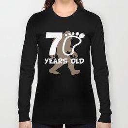 70th Birthday Bigfoot 70 Years Old Sasquatch Long Sleeve T-shirt