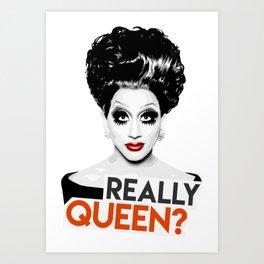 """""""Really, Queen?"""" Bianca Del Rio, RuPaul's Drag Race Queen Art Print"""