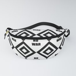 no war - rebel, wild,prohibition,peace,pacifism,weapon, military.militar. Fanny Pack