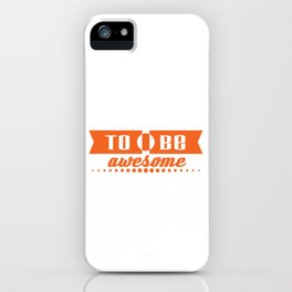 """""""Born To Be Awesome"""" tee design.  Makes a nice and unique gift this holiday season iPhone Case"""