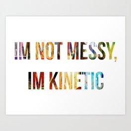 Kinetic Energy Art Print
