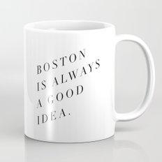 Boston is Always a Good Idea Mug