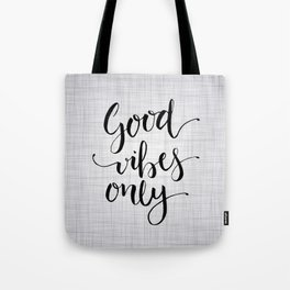 Grey Good Vibes Only Tote Bag