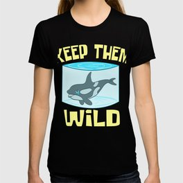 """A Perfect Gift For Wild Friends Saying """"Keep Them Wild"""" T-shirt Design Dolphin Sea Creatures Whales T-shirt"""
