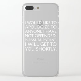 Please Be Patient I Will Offend You Funny Rude T-shirt Clear iPhone Case