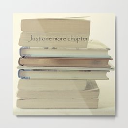 Just one more chapter... Metal Print